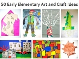 50 Early Elementary Art and Craft Ideas