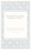 50 Entrepreneurship and Business Journal Topics