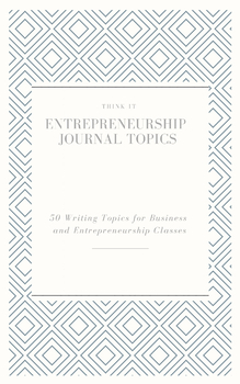 50 Entrepreneurship and Business Journal Topics