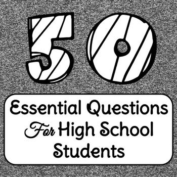 50 Essential Questions for High School