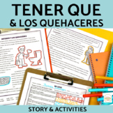 Tener Que and Quehaceres Story and Activities