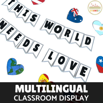 This World Needs Love Multilingual Classroom Display