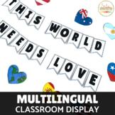 This World Needs Love Multilingual Classroom Display