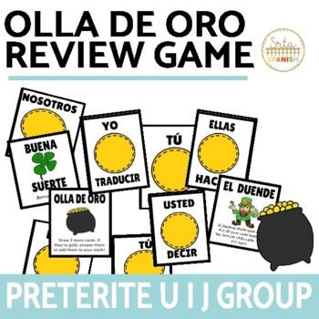 U I J Groups Preterite Verbs Review Game Olla de Oro