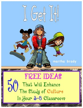 50 FREE IDEAS That Will Enhance the Study of Culture in Your 3-8 Classroom