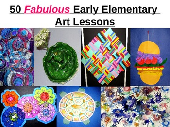 50 Fabulous Early Elementary  Art and Craft Lessons