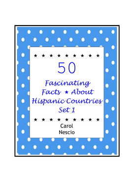 50 Fascinating Facts * About Hispanic Countries ~ Set 1