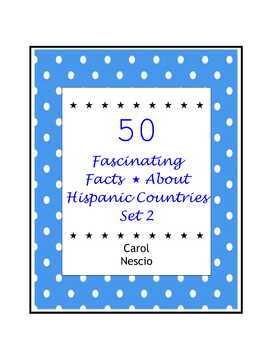 50 Fascinating Facts * About Hispanic Countries ~ Set 2