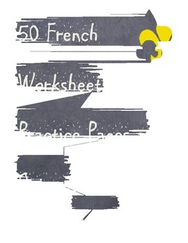 50 French Worksheets, Quizzes, and Practice Pages