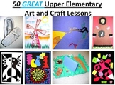 50 GREAT Upper Elementary Art and Craft Lessons