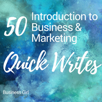 50 Introduction to Business & Marketing Quick Writes (Writing Prompts)