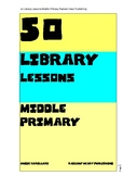 50 Library Lessons Middle Primary School - Radiant Heart P