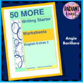 50 MORE INSTANT WRITING STARTER WORKSHEETS FOR ENGLISH