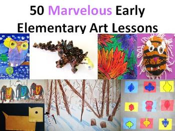 50 Marvelous Early Elementary Art Lessons