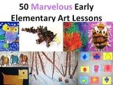 50 Marvelous Early Elementary Art Lessons