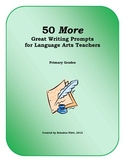 50 More Great Writing Prompts for Language Arts Teachers