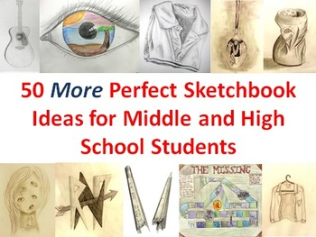 50 More Perfect Sketchbook Ideas for Middle and High School Students
