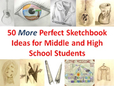 50 More Perfect Sketchbook Ideas for Middle and High Schoo