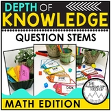 Depth of Knowledge Question Stems | Math Edition