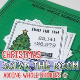 Christmas Math Adding Whole Numbers SOLVE THE ROOM