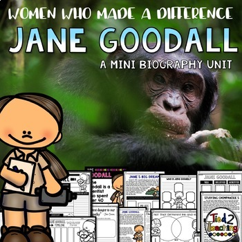 Jane Goodall Mini Biography Unit for Women's History Month