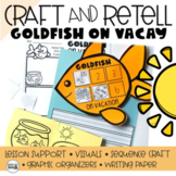 GOLDFISH ON VACATION (Retelling a Story) Craft