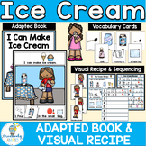 Ice Cream Visual Recipe and Adapted Book  PreK-2/SPED/ELL