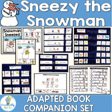 Sneezy the Snowman Adapted Book Companion Activities