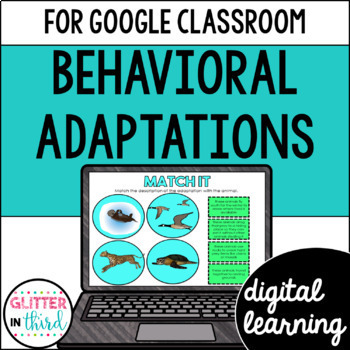 Behavioral adaptations, migration, hibernation for Google Classroom DIGITAL