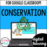 Conservation of natural resources for Google Classroom DIGITAL