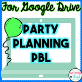 Project Based Learning for Google Drive: Plan A Party PBL