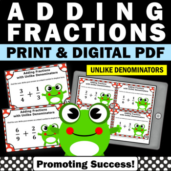 Adding Fractions with UNLIKE Denominators, 4th Grade Fraction Task Cards SCOOT
