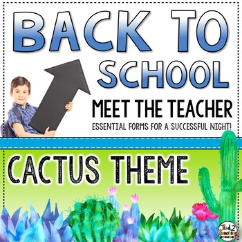 Cactus Meet the Teacher Forms & Resources for Back to School Open House