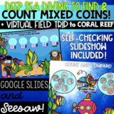 Diving & Counting MIXED Coins - Google Slides + Seesaw!