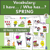 Vocabulary Activities: I have… /Who has…? SPRING  (SASSOON Font)