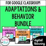 Adaptations & Behavior for Google Classroom DIGITAL BUNDLE
