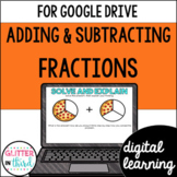Adding & Subtracting Fractions for Google Classroom DIGITAL