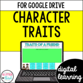 Character Traits for Google Classroom DIGITAL