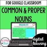 Common and Proper Nouns Google Classroom Digital Grammar