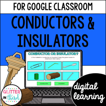 Conductors & insulators for Google Classroom DIGITAL