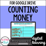 Counting coins and money for Google Classroom DIGITAL