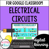 Electrical circuits for Google Classroom DIGITAL