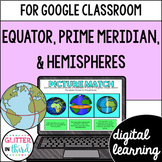 Equator and prime meridian Google Classroom DIGITAL