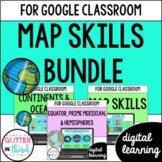 Map Skills & Geography for Google Classroom DIGITAL bundle