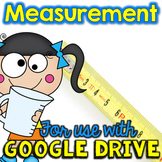 Measurement for Google Drive & Google Classroom Math Activities