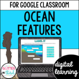 Ocean floor features for Google Classroom DIGITAL