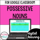 Possessive Nouns for Google Classroom Digital Grammar