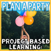 Project Based Learning: Plan A Party PBL