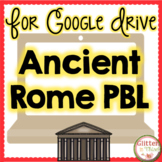 Project Based Learning for Google Drive: Ancient Rome Social Studies PBL