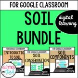 Soil for Google Classroom DIGITAL BUNDLE